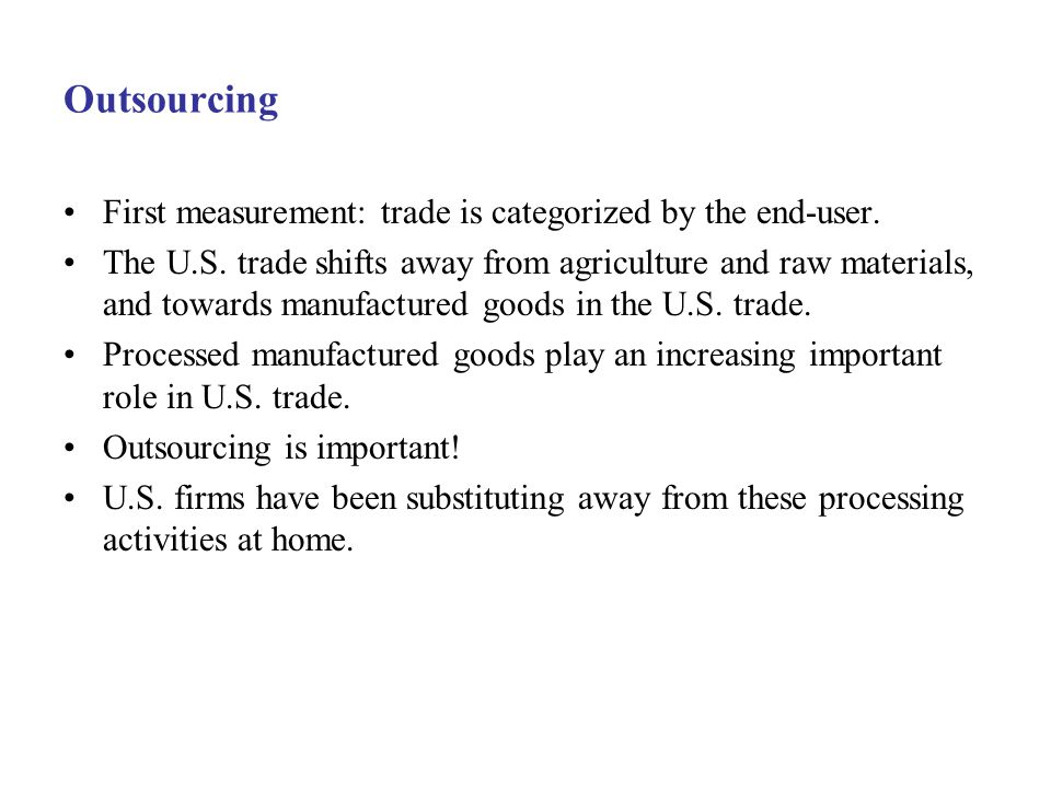 Outsourcing First measurement: trade is categorized by the end-user.