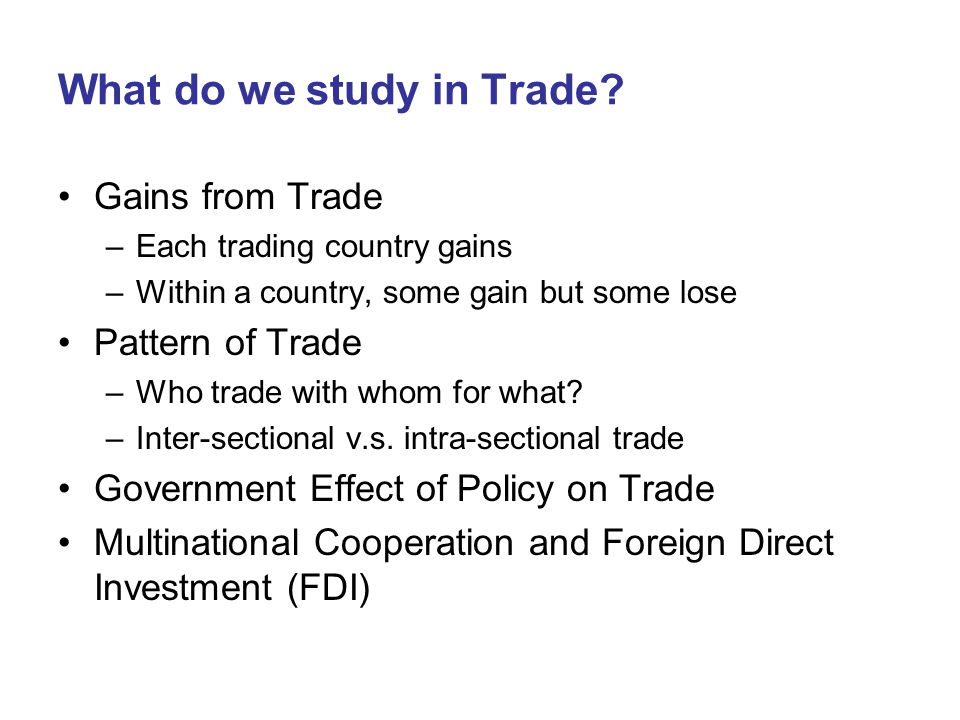 What do we study in Trade.