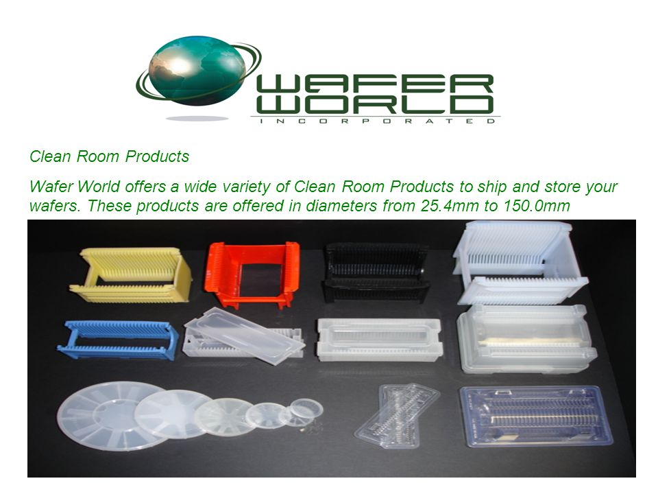 Clean Room Products Wafer World offers a wide variety of Clean Room Products to ship and store your wafers.