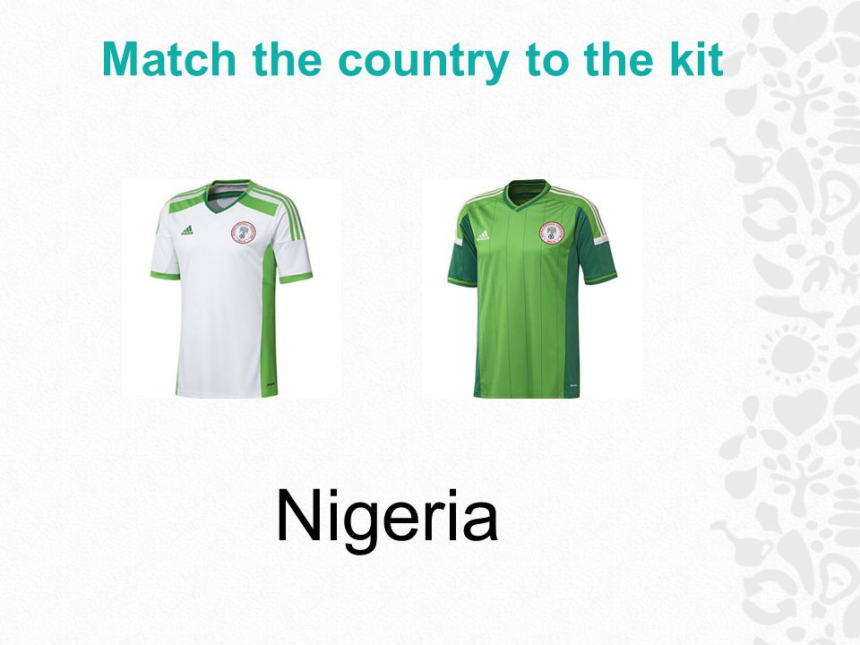 Match the country to the kit Nigeria