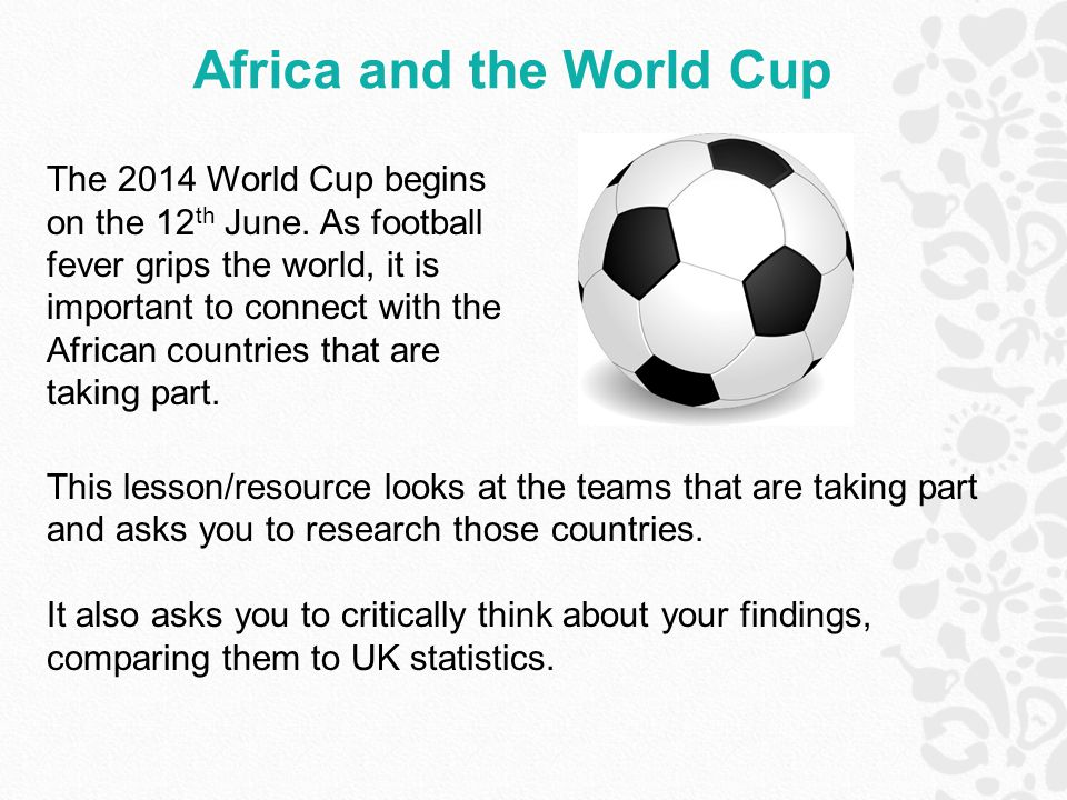 This lesson/resource looks at the teams that are taking part and asks you to research those countries.