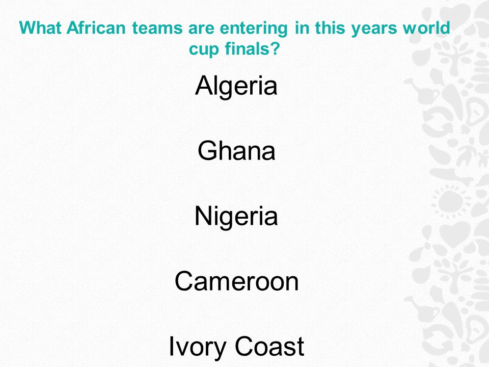 What African teams are entering in this years world cup finals.