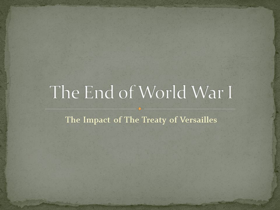 The Impact of The Treaty of Versailles