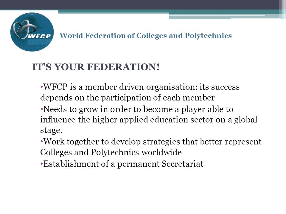 World Federation of Colleges and Polytechnics IT'S YOUR FEDERATION.