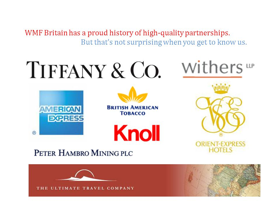 WMF Britain has a proud history of high-quality partnerships.