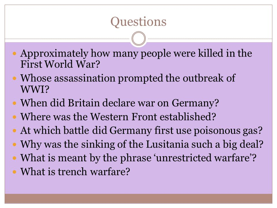Questions Approximately how many people were killed in the First World War.