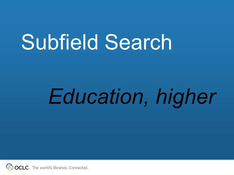 Education, higher Subfield Search