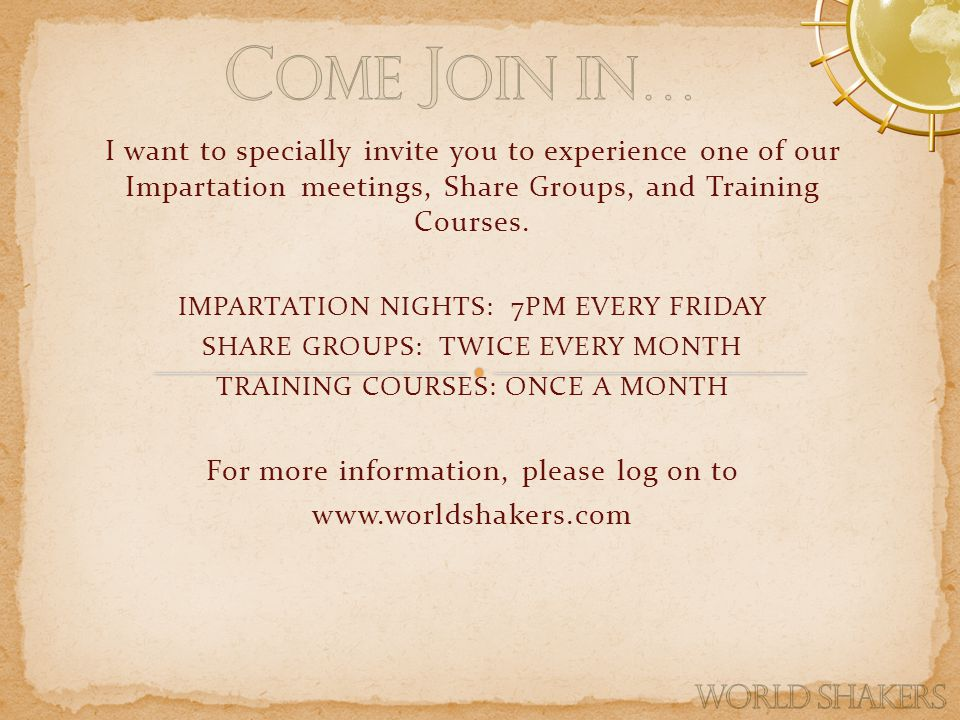 I want to specially invite you to experience one of our Impartation meetings, Share Groups, and Training Courses.