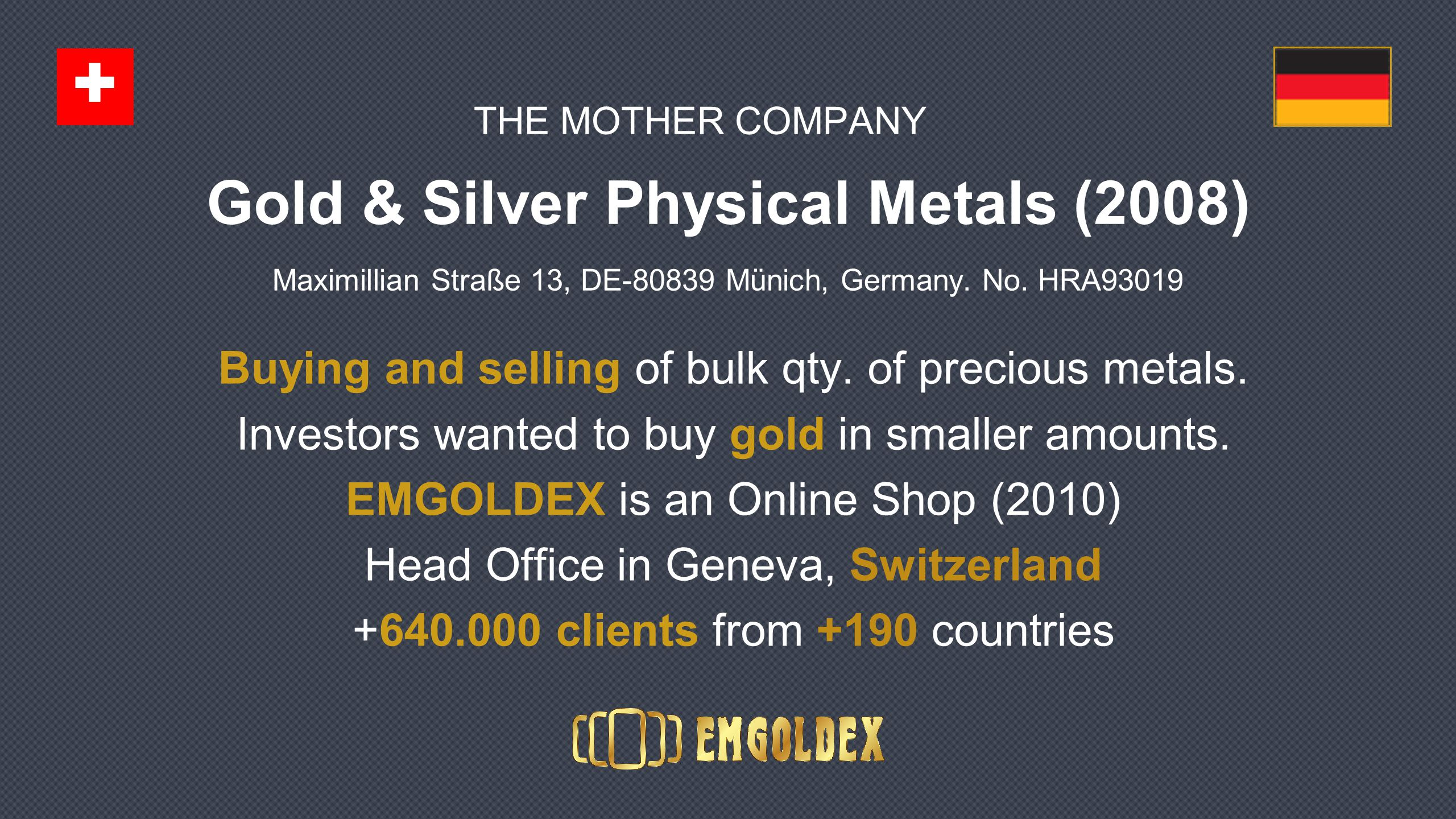 Buying and selling of bulk qty. of precious metals.
