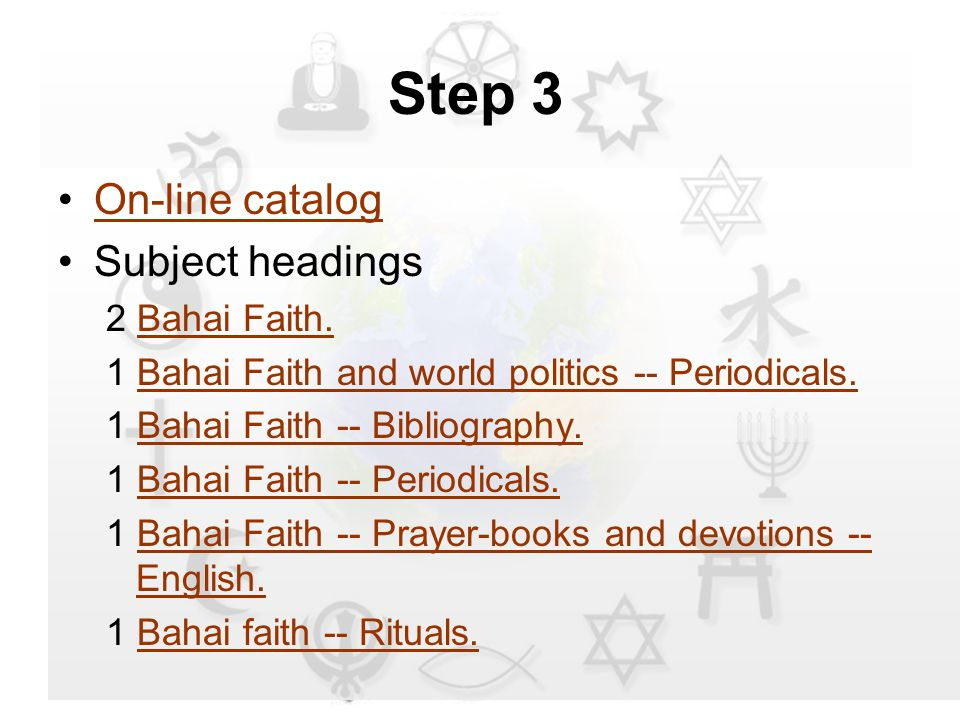 Step 3 On-line catalog Subject headings 2 Bahai Faith.Bahai Faith.