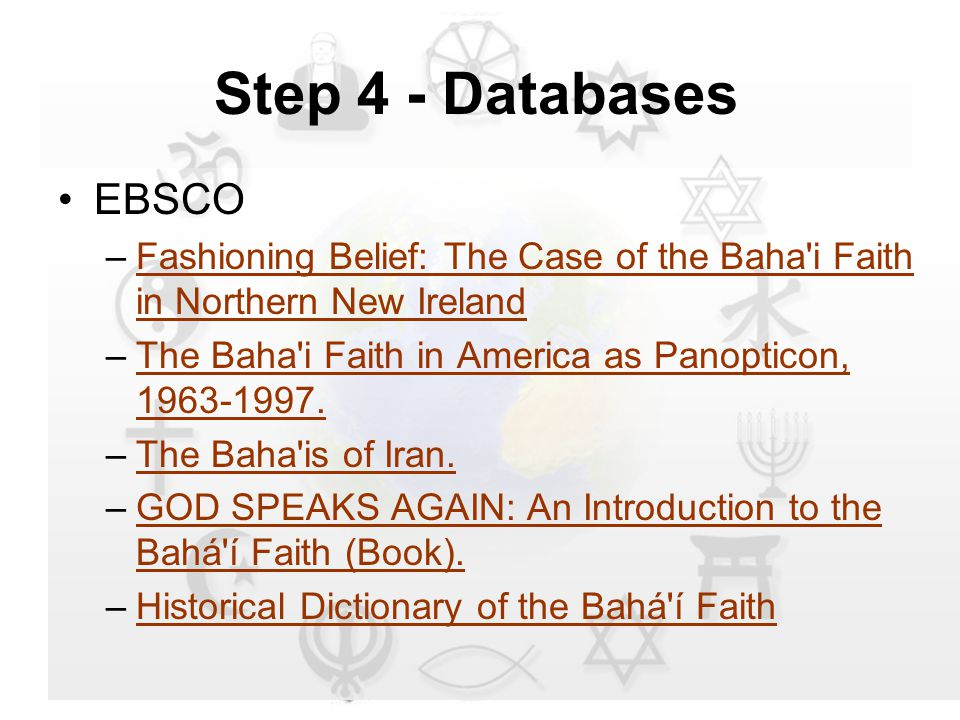 EBSCO –Fashioning Belief: The Case of the Baha i Faith in Northern New IrelandFashioning Belief: The Case of the Baha i Faith in Northern New Ireland –The Baha i Faith in America as Panopticon, 1963-1997.The Baha i Faith in America as Panopticon, 1963-1997.