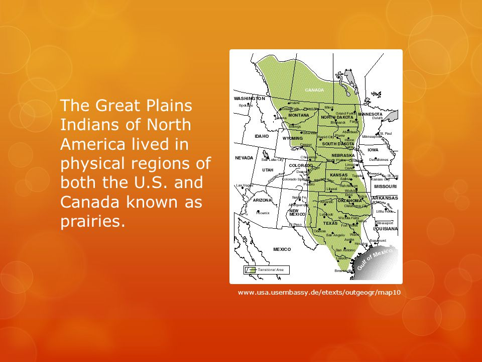The Great Plains Indians of North America lived in physical regions of both the U.S.