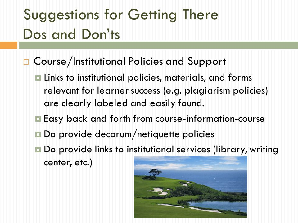  Course/Institutional Policies and Support  Links to institutional policies, materials, and forms relevant for learner success (e.g.