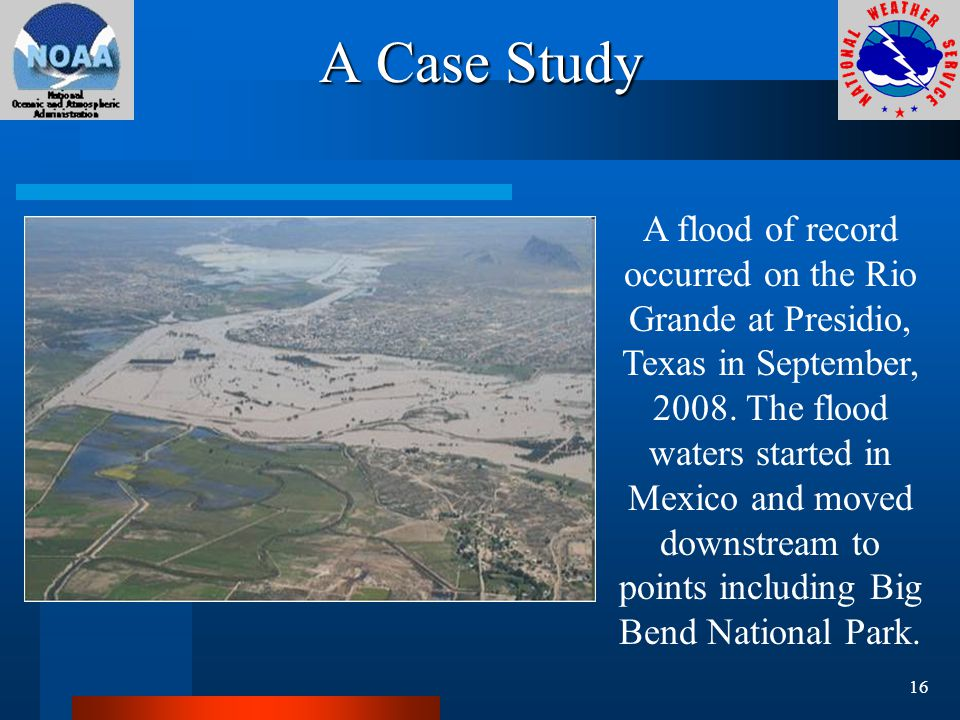 A Case Study A flood of record occurred on the Rio Grande at Presidio, Texas in September, 2008.