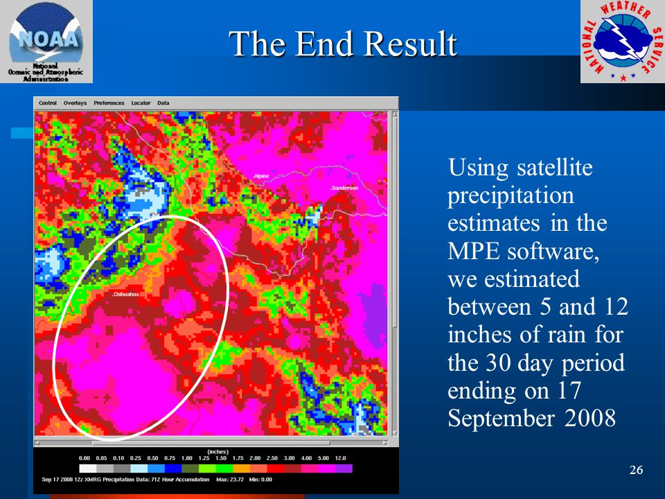 The End Result Using satellite precipitation estimates in the MPE software, we estimated between 5 and 12 inches of rain for the 30 day period ending on 17 September 2008 26