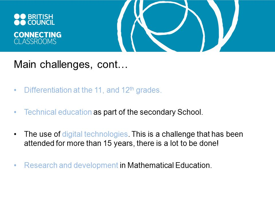 Main challenges, cont… Differentiation at the 11, and 12 th grades.