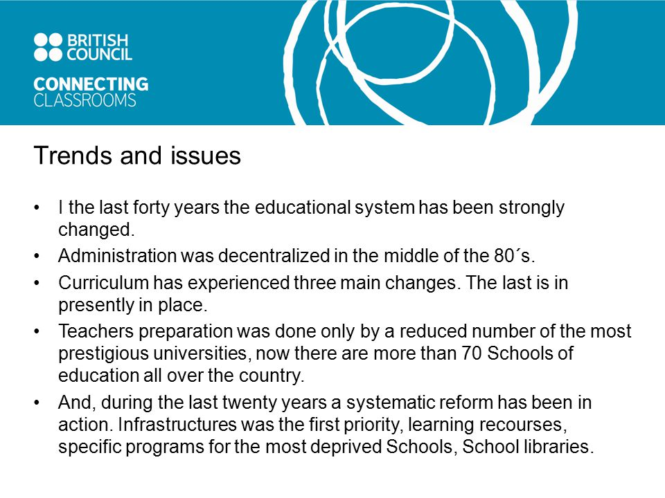 Trends and issues I the last forty years the educational system has been strongly changed.