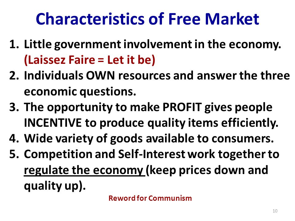 Characteristics of Free Market 1.Little government involvement in the economy.