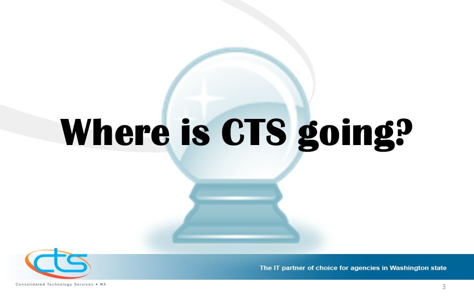 Where is CTS going 3