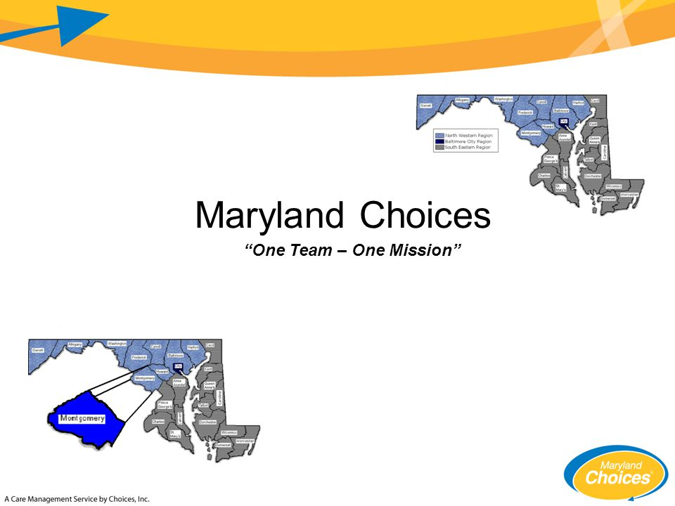 Maryland Choices One Team – One Mission