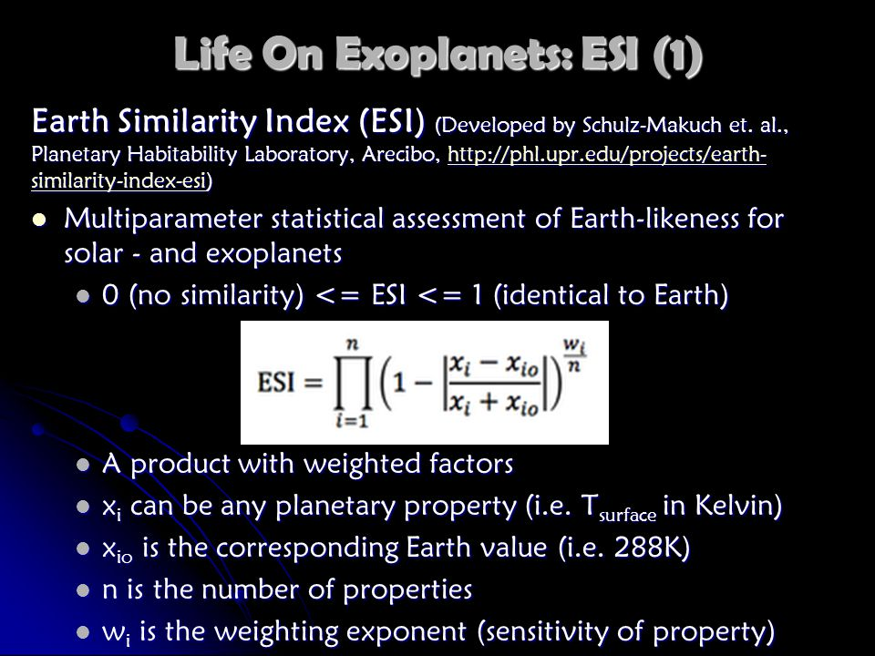 Life On Exoplanets: ESI (1) Earth Similarity Index (ESI) (Developed by Schulz-Makuch et.