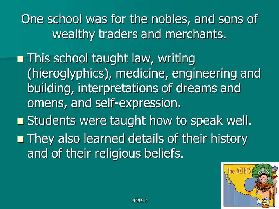 JP2012 One school was for the nobles, and sons of wealthy traders and merchants.