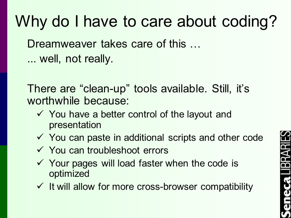 Why do I have to care about coding. Dreamweaver takes care of this …...