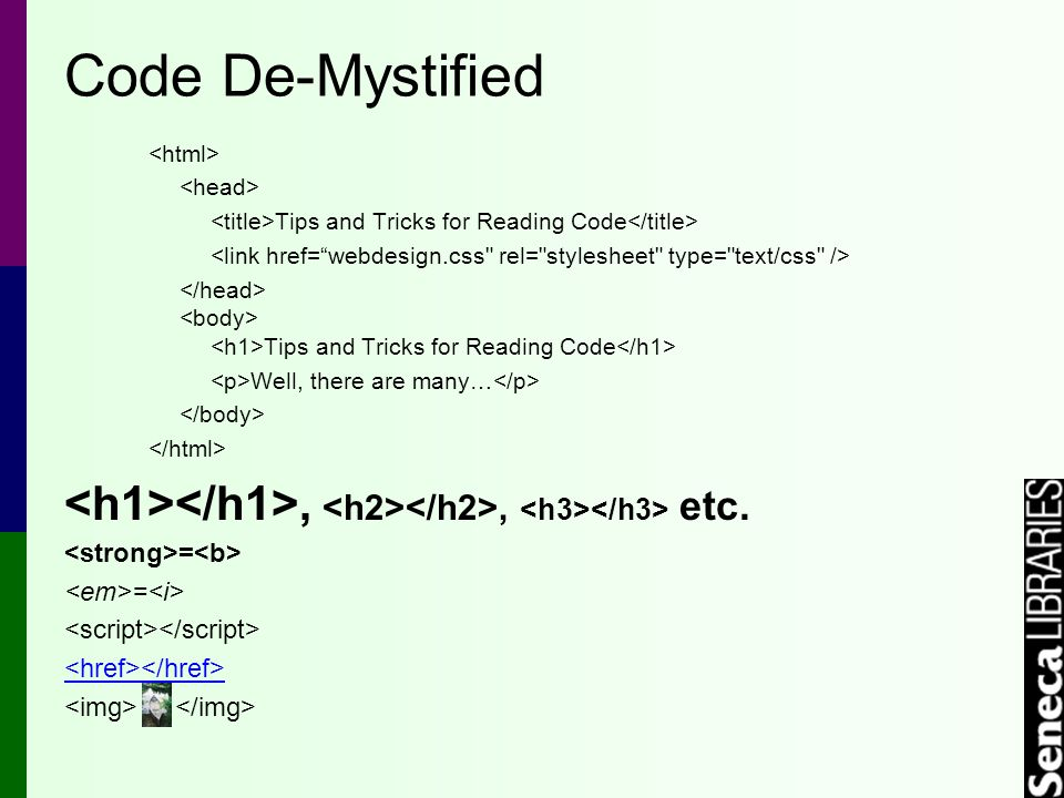 Code De-Mystified Tips and Tricks for Reading Code Tips and Tricks for Reading Code Well, there are many…,, etc.