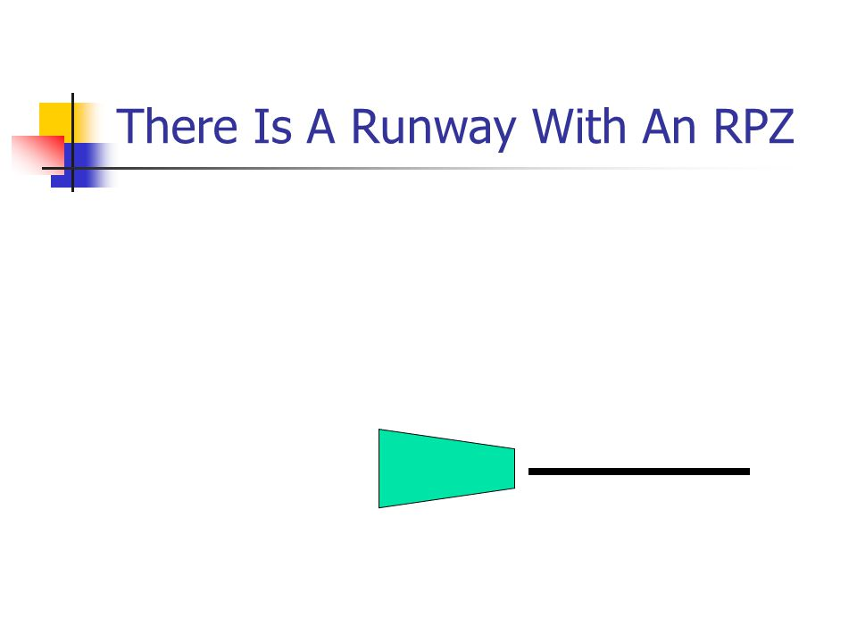 There Is A Runway With An RPZ