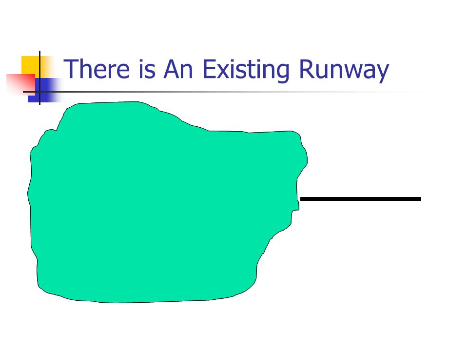 There is An Existing Runway