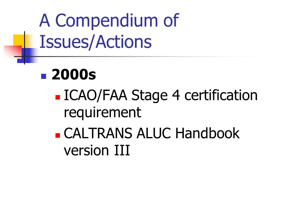 A Compendium of Issues/Actions 2000s ICAO/FAA Stage 4 certification requirement CALTRANS ALUC Handbook version III