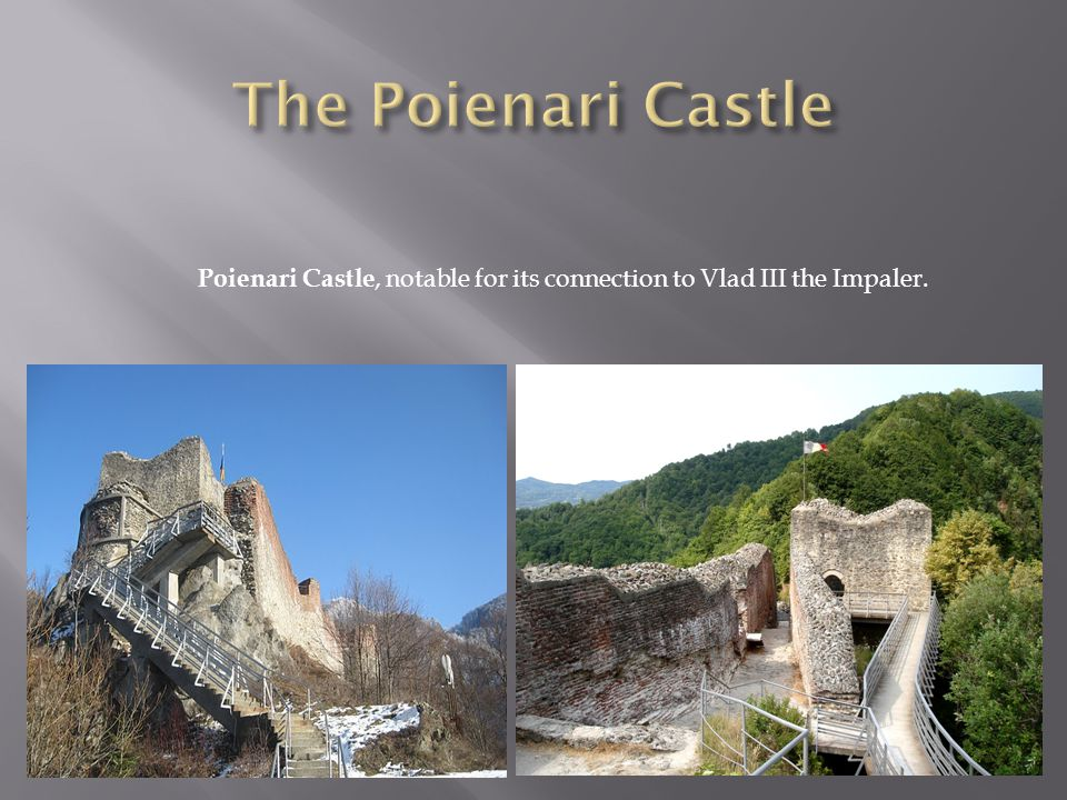 Poienari Castle, notable for its connection to Vlad III the Impaler.