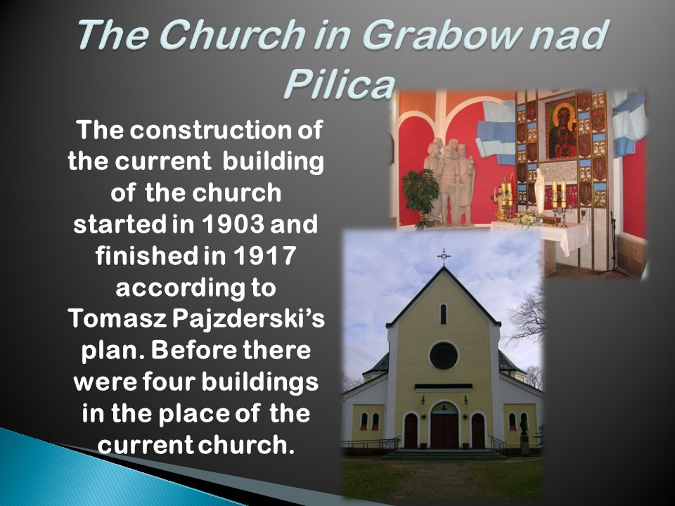 The construction of the current building of the church started in 1903 and finished in 1917 according to Tomasz Pajzderski's plan.