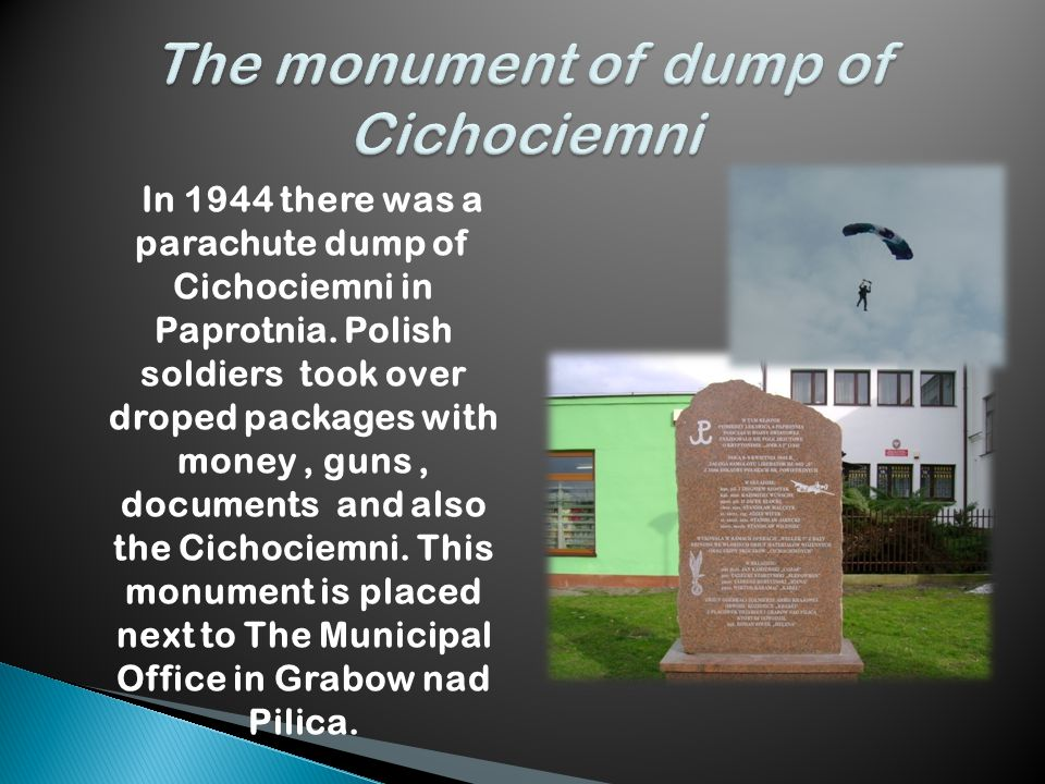 In 1944 there was a parachute dump of Cichociemni in Paprotnia.