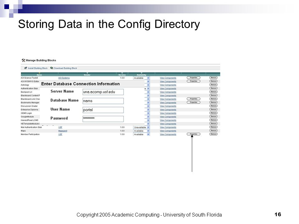 Copyright 2005 Academic Computing - University of South Florida16 Storing Data in the Config Directory