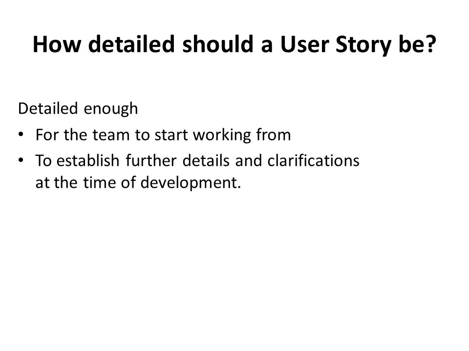 How detailed should a User Story be.