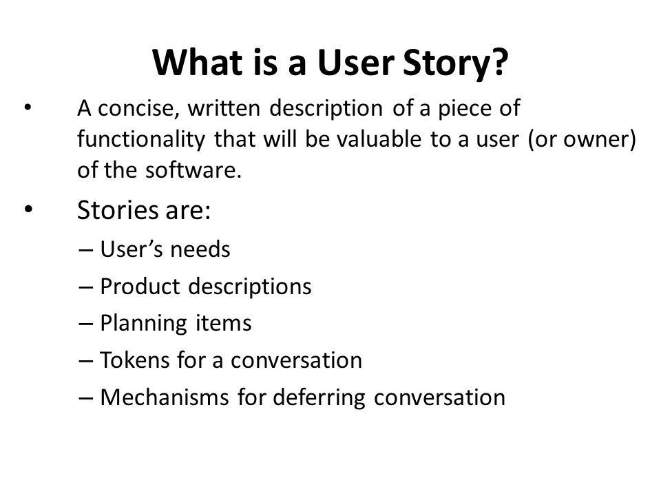 What is a User Story.