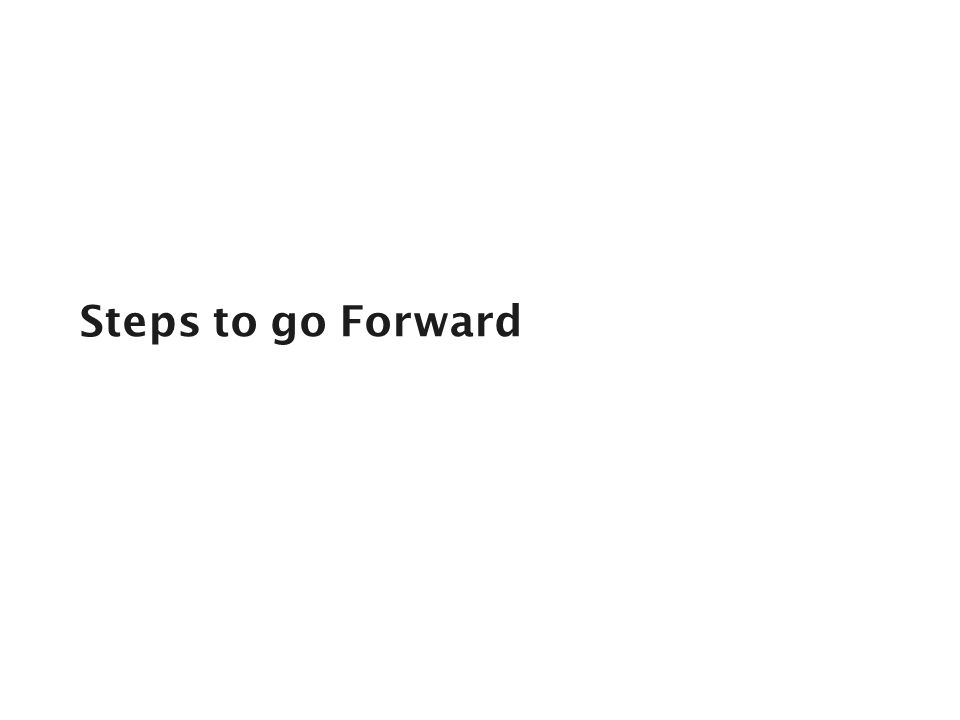 Steps to go Forward