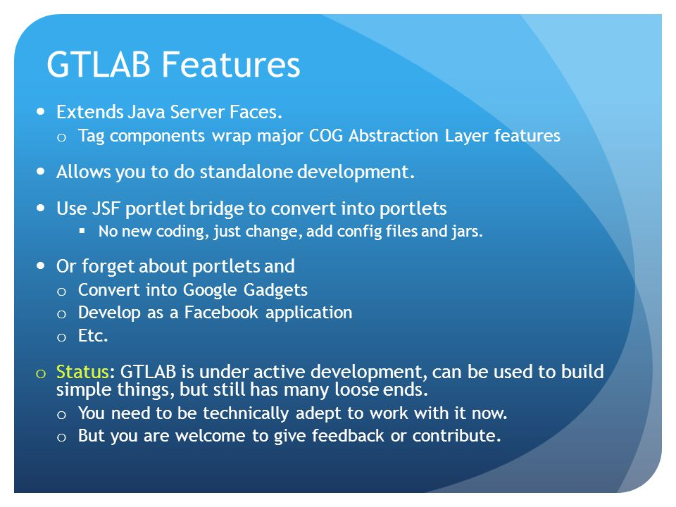 GTLAB Features Extends Java Server Faces.