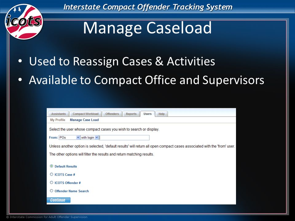 Manage Caseload Used to Reassign Cases & Activities Available to Compact Office and Supervisors