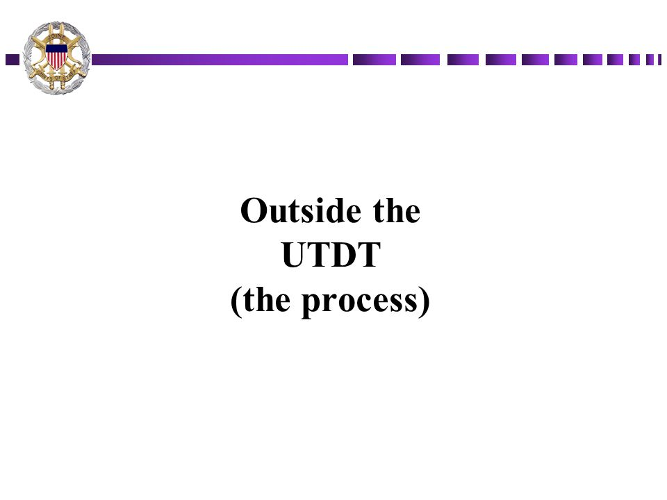 Outside the UTDT (the process)