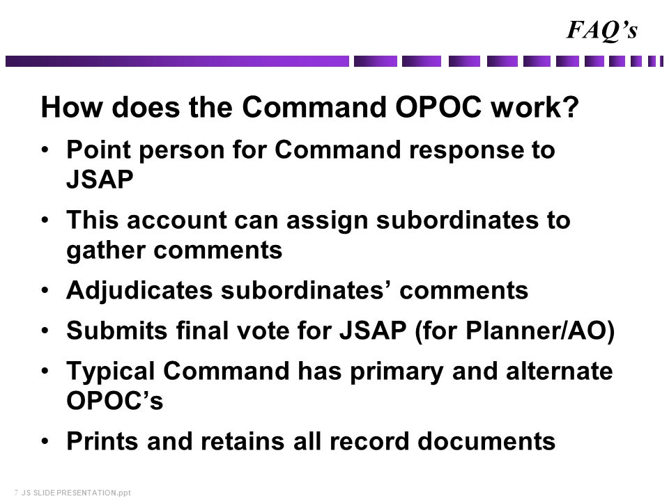 7 JS SLIDE PRESENTATION.ppt How does the Command OPOC work.