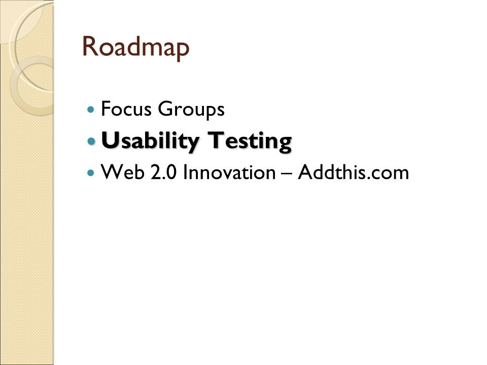 Roadmap Focus Groups Usability Testing Usability Testing Web 2.0 Innovation – Addthis.com