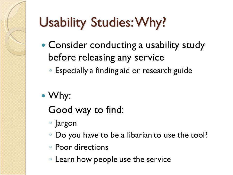 Usability Studies: Why.