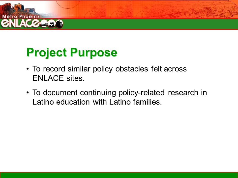 Project Purpose To record similar policy obstacles felt across ENLACE sites.