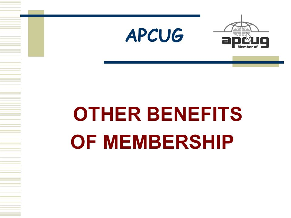 APCUG OTHER BENEFITS OF MEMBERSHIP