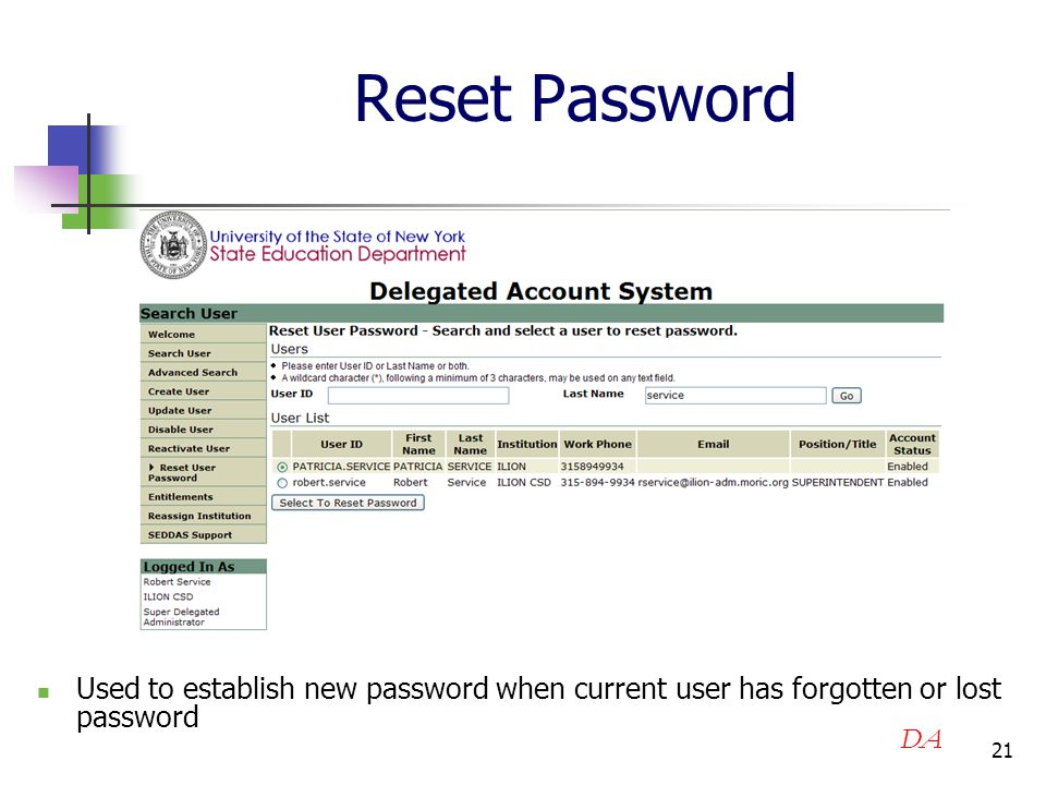 21 Reset Password Used to establish new password when current user has forgotten or lost password DA