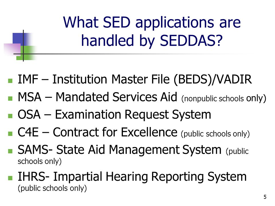 5 What SED applications are handled by SEDDAS.