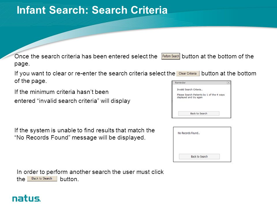 Infant Search: Search Criteria Once the search criteria has been entered select the button at the bottom of the page.