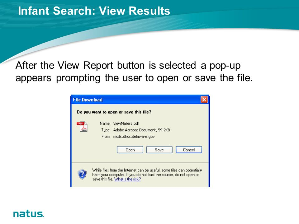 Infant Search: View Results After the View Report button is selected a pop-up appears prompting the user to open or save the file.